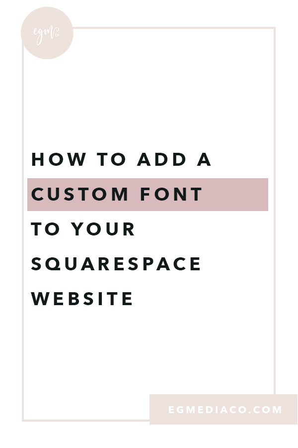 How to add a custom font to your Squarespace Website with Video Tutorial by EG Media Co. | Custom font, squarespace css tricks, css tricks, squarespace tips, squarespace design tips, squarespace web designer, squarespace designer