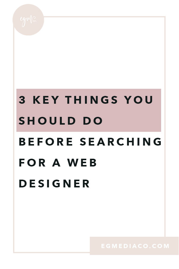3 key things you should do before searching for a web designer by EG Media Co. | squarespace designer, squarespace web designer, web designer, web design tips, searching for a web designer, squarespace design tips