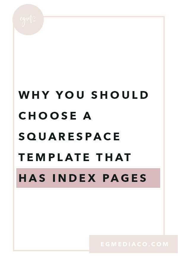 Why you should choose a Squarespace template that has Index Pages by EG Media Co | squarespace designer, squarespace template, index pages, squarespace tips, squarespace brine family templates