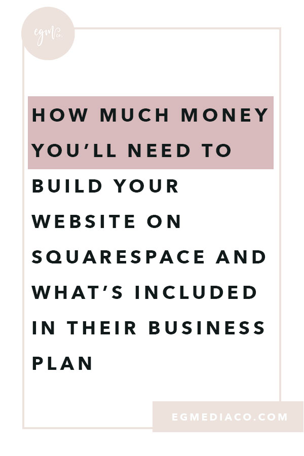 How much money you'll need to build your website on Squarespace and what's included in their Business Plan by EG Media Co | Squarespace Plans, Squarespace Commerce Plans, Squarespace Business Plans, squarespace templates, squarespace designer, squarespace web desinger