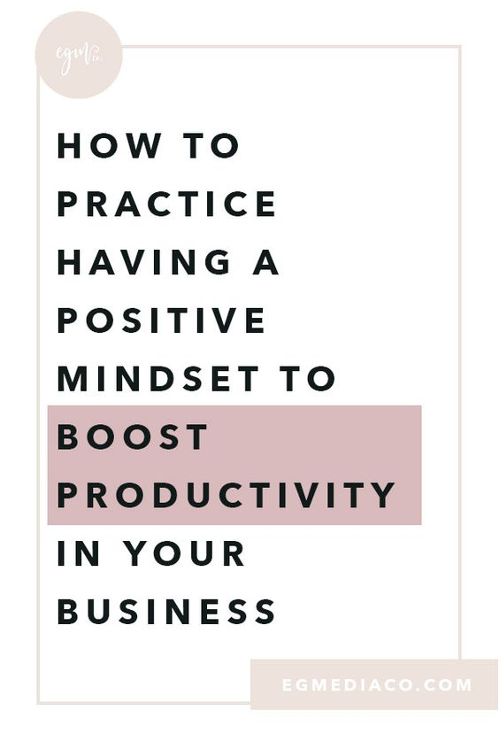 How to practice having a positive mindset to boost productivity in your business by EG Media Co | productivity, mindfulness, meditation, journaling, boost productivity, small business tips