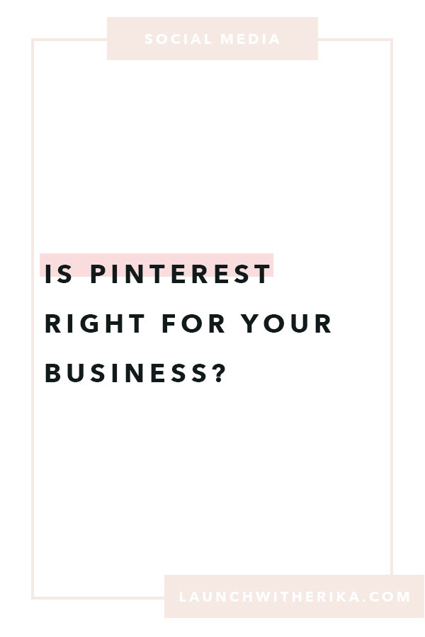 Is Pinterest right for your business? by Launch with Erika | Guest blog, pinterest tips, pinterest management, pinterest boards, website design, web designer, pinning, squarespace website, squarespace templates, squarespace designer, DIY website, bucketlist bombshells, digital nomad, my laptop lifestyle, from blog to business