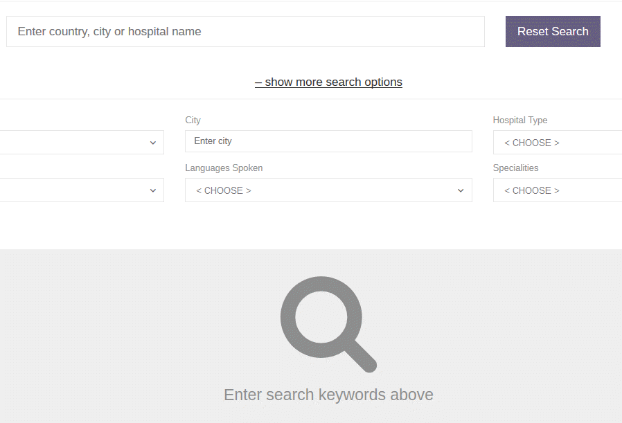 Search can be done quickly with any keyword, or even by entering a few letters of the country or city name. Advanced search options let you refine by opening hours, specialties, languages spoken, and more.