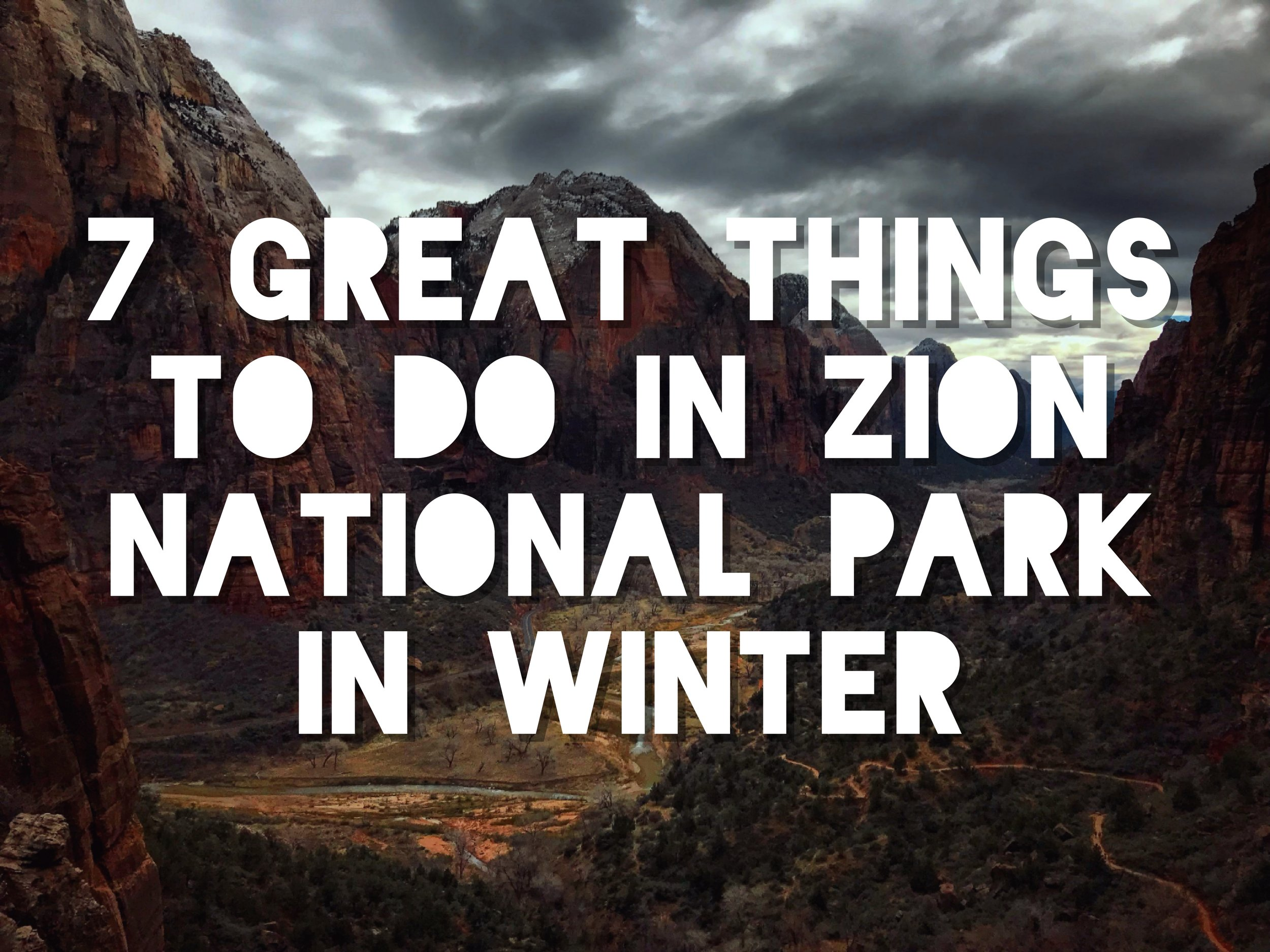 7GreatThingstoDoInZionNationalParkInWinter.jpg