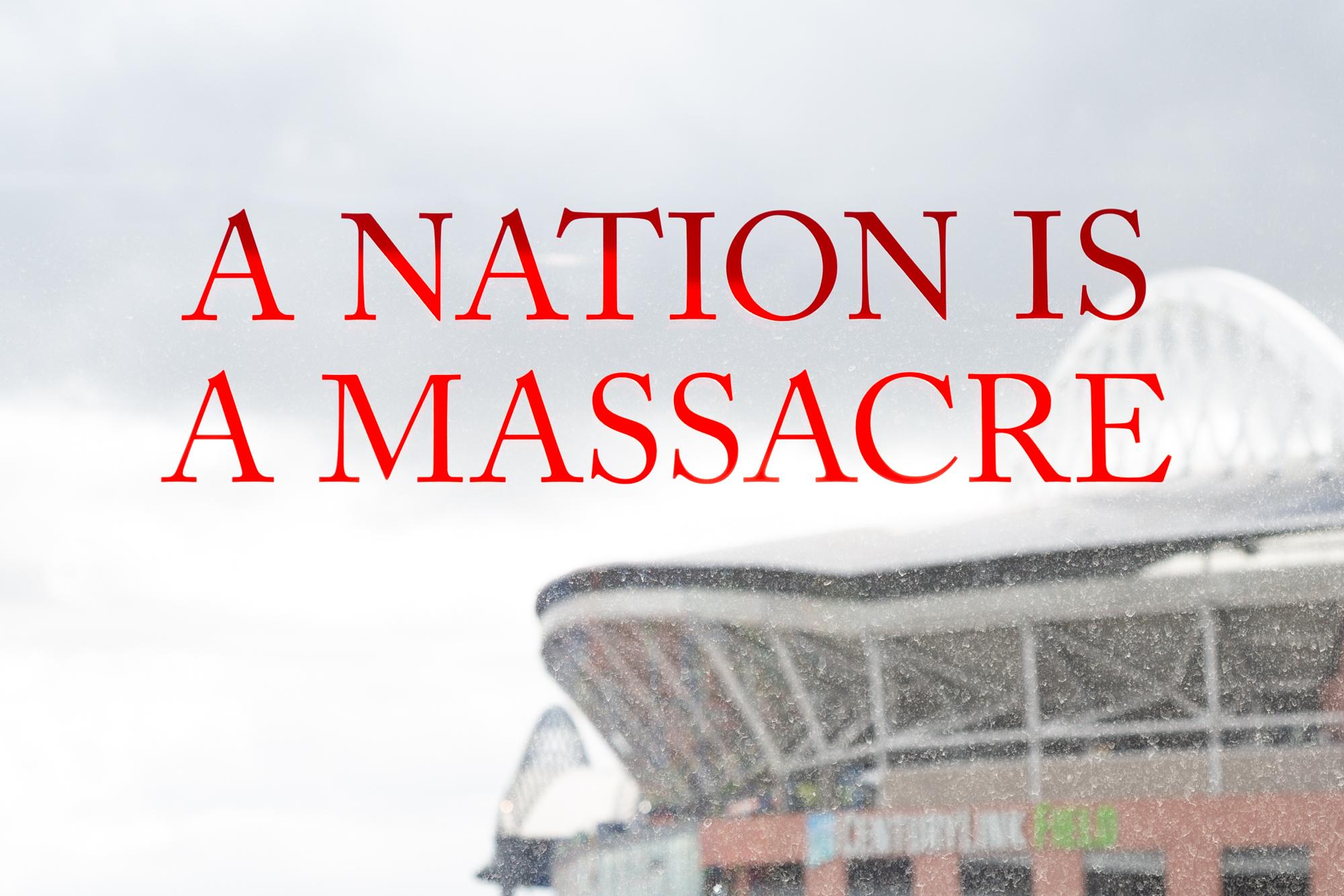 A Nation is a Massacre