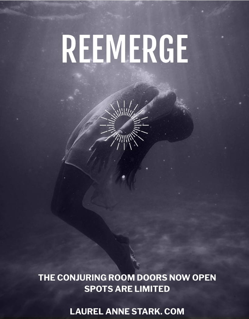 Reemerge refreshed.  With new confidence, clarity and purpose.  Stronger, brighter, clearer.  Ready to make your possibilities real in the material plane.