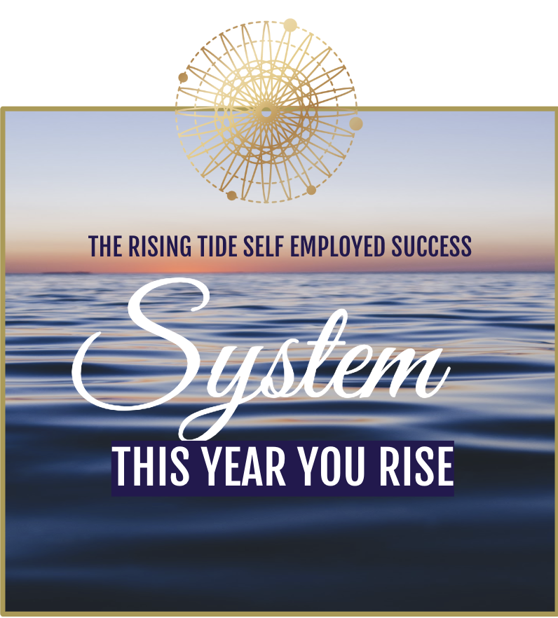THIS YEAR YOU RISE   Get the systems, support, structure, tools and accountability you've been missing.  Learn more about  The Rising Tide Self Employed Success System