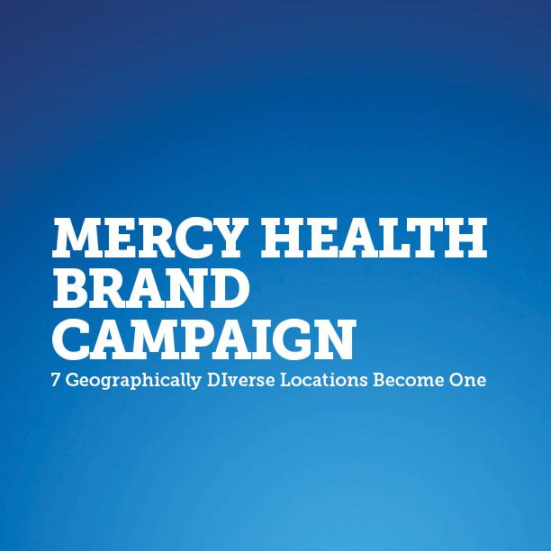 Mercy Health Brand Campaign White Paper