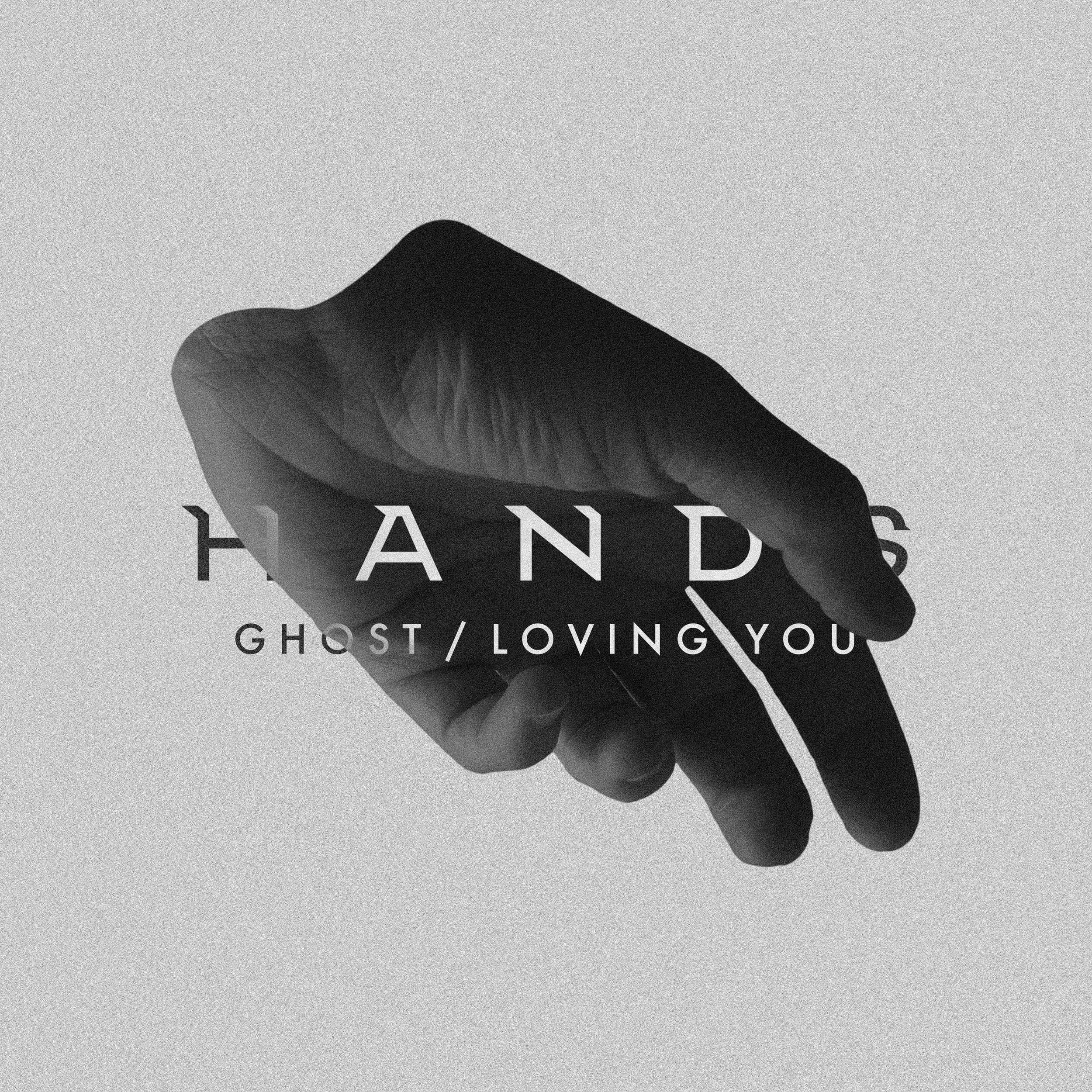 Artwork voor 'Ghost / Loving You', een single van HANDS.