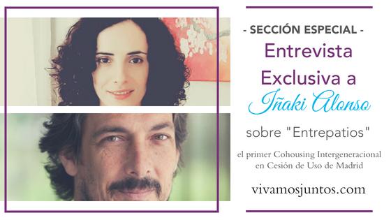 Entrevista Iñaki Alonso sobre Entrepatios.png