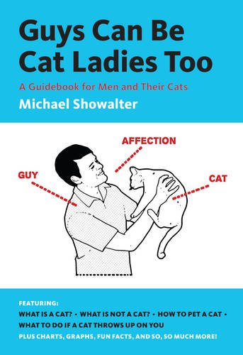 Are you a guy? - Don't know how to love a cat? Confused about what a cat is? Here's your how to book.