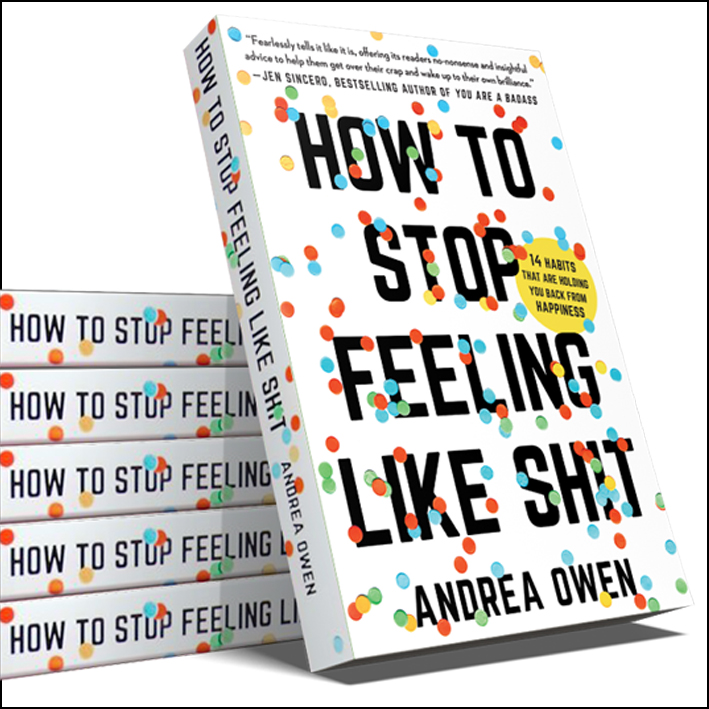 how to stop feeling like shit   More than so many other books,  HTSFLS  by  Andrea OWen  made me be a different me - IMMEDIATELY! There are questions at the end of every chapter and actionable elements. You will relate to so much and then you'll see it in a new way. And then you'll need to make some changes. ;)