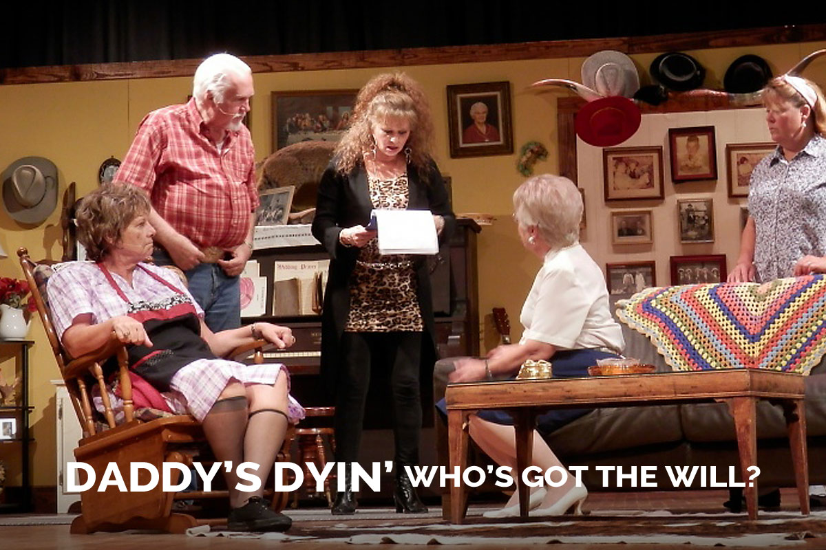 Daddy's Dyin' Who's Got the Will? presented by the Spanish Trail Playhouse
