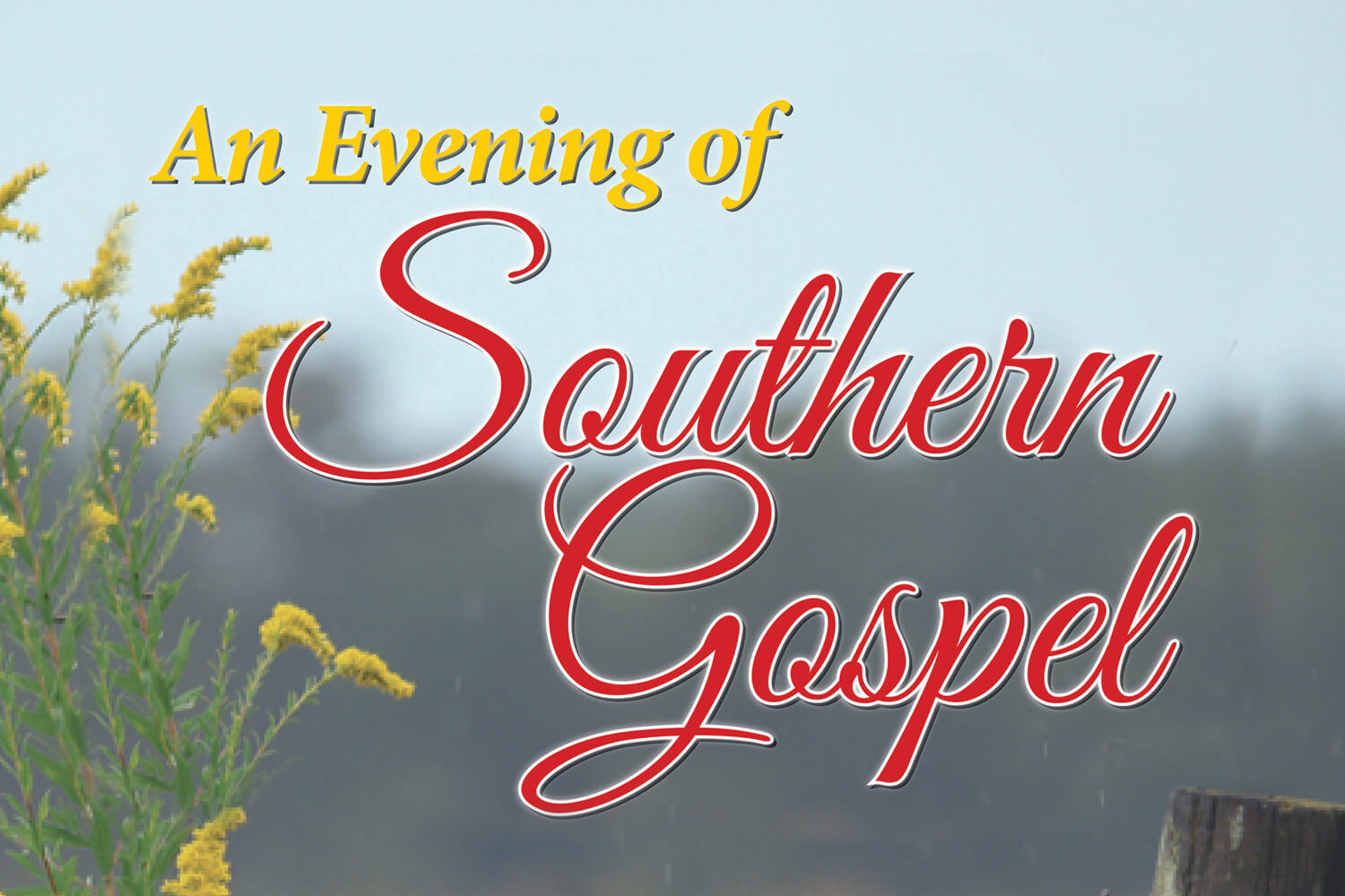An Evening of Southern Gospel 2018 presented by Spanish Trail Playhouse