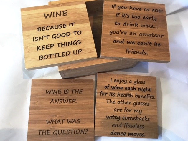 Set of bamboo coasters with funny wine quotes(made by us)... our best seller!