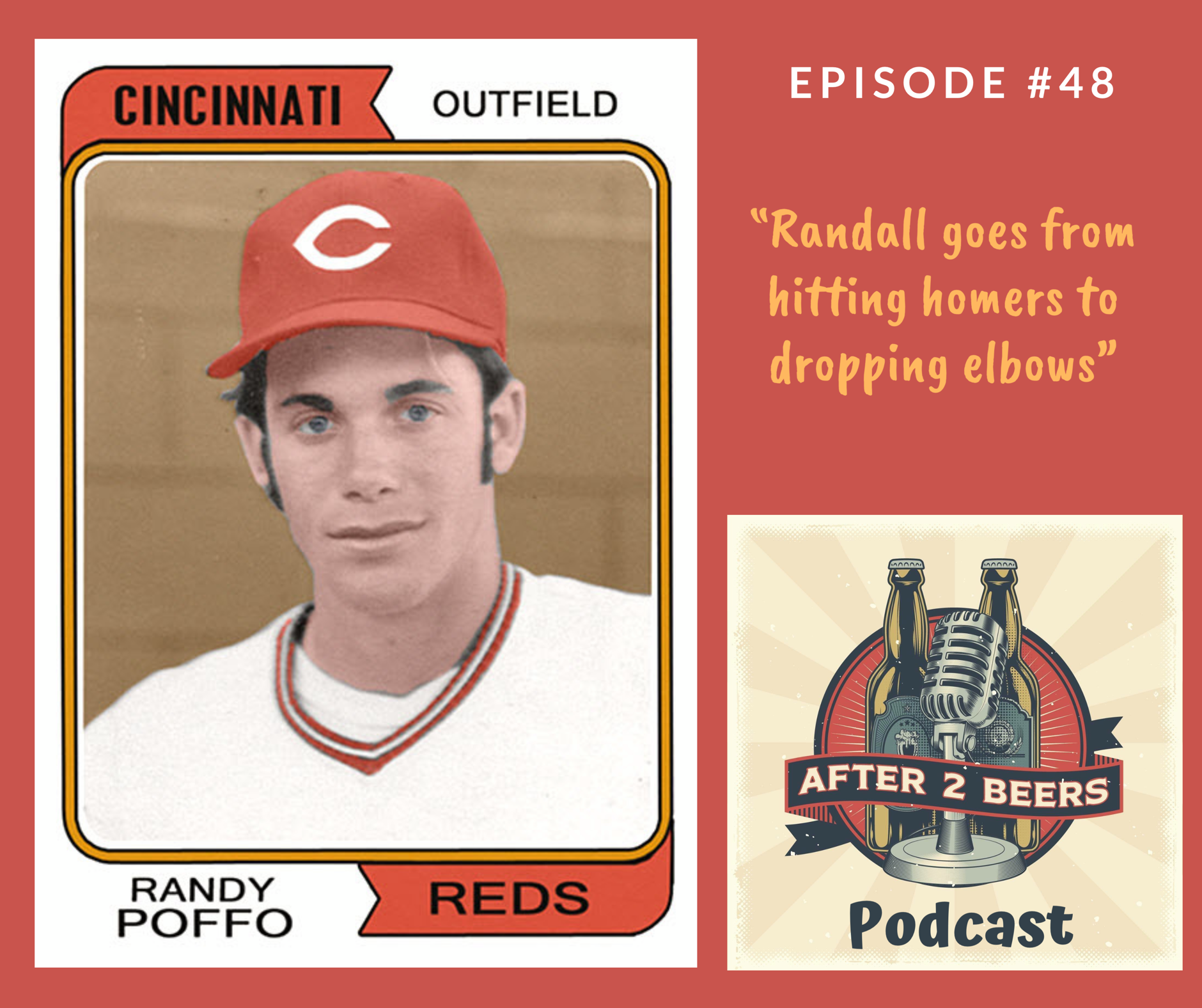 Episode #48 - In our A2B History Segment, Randall goes from hitting homers to dropping elbows.