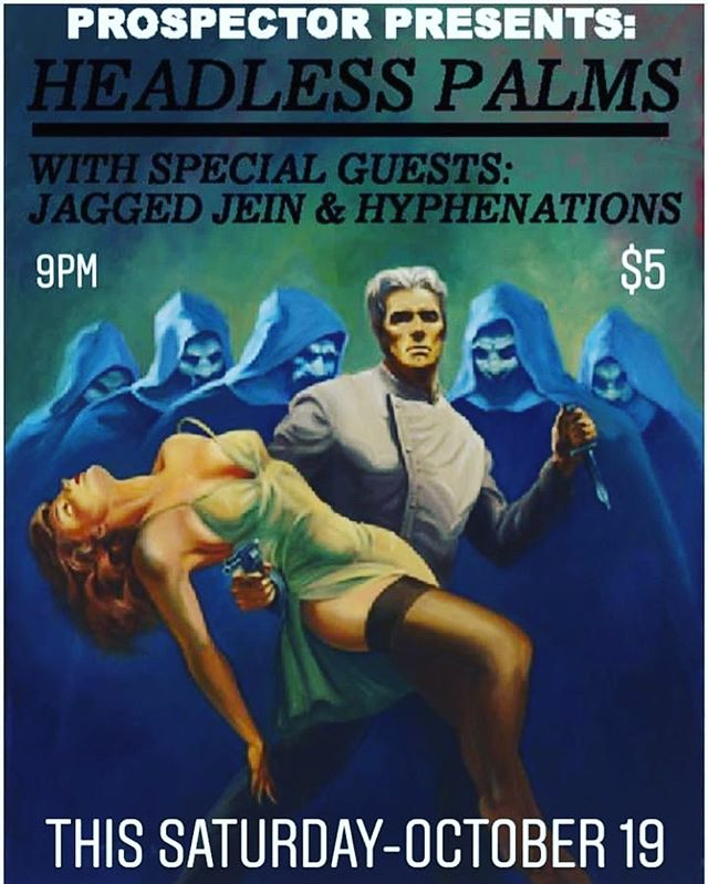 Jagged Jein is playing at Prospector at 11:30 on Saturday night, see you there !!! With @headlesspalms @thehyphenations  #forsure #youknow #music #jaggedjein #prospector #yas