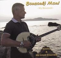 Kimmo & his Greek Ensemble: Bouzouki Mou! My Bouzouki