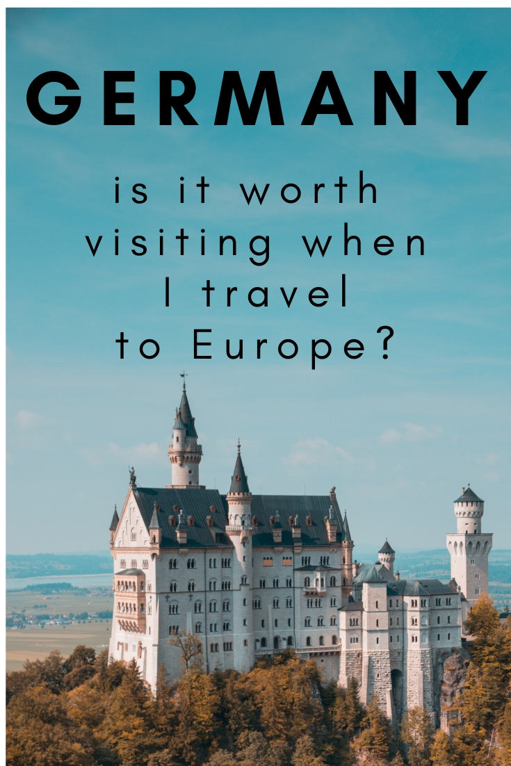 where should I go when I visit europe? should germany be included in my european travels? all you need to know about visiting German. Where to go, what to see and what you can leave off your list. #list #germany #travel #europeantravel #bavaria #deutschland