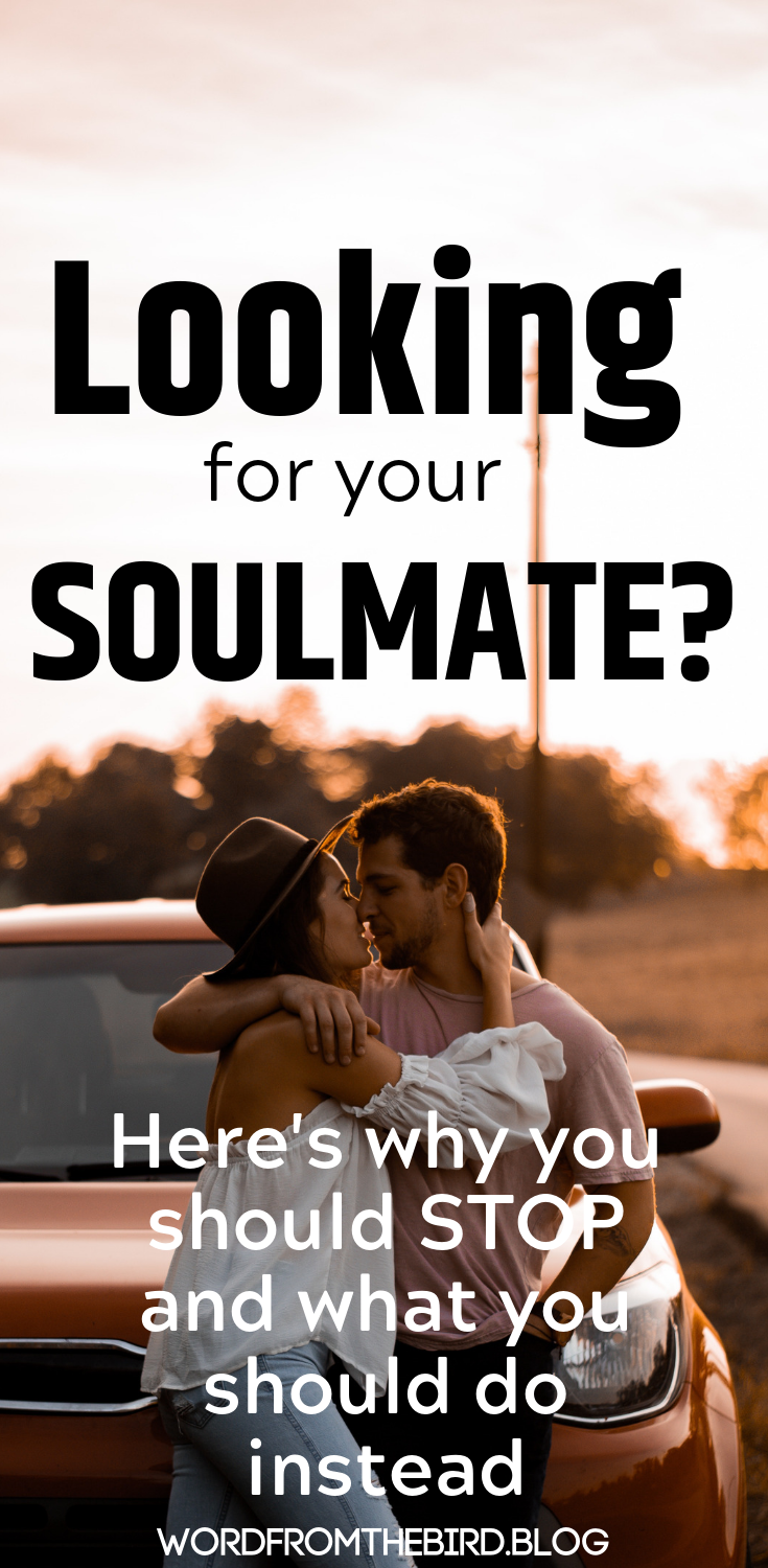Find out why there is danger in looking for your soulmate, or considering your current spouse as your soulmate is not beneficial. Here's what you should look for instead in a future spouse. Read more articles about relationships, dating, parenting advice and more on popular relationship blog #wordfromthebird