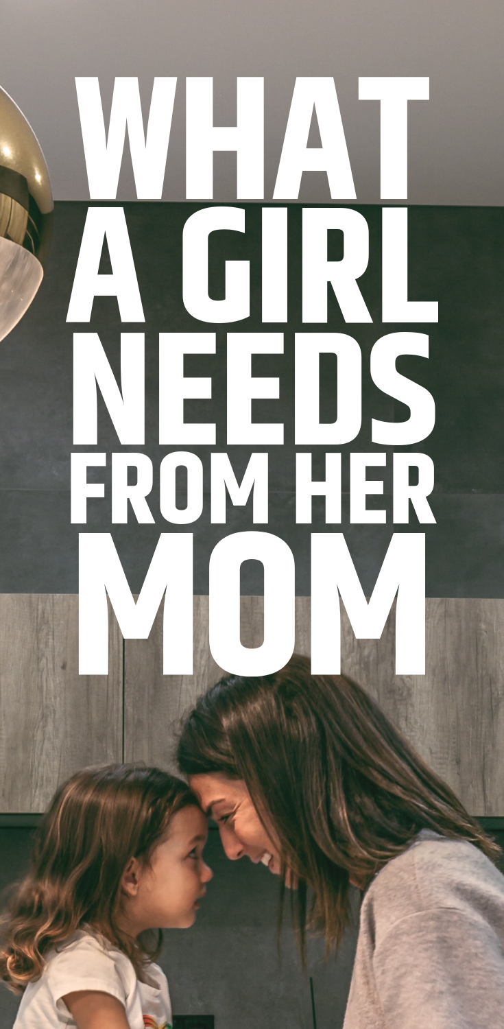 What a girl needs from her mom. An in-depth look at what it takes to model healthy for your daighter, as well as what she needs emotionally, mentally, and spiritually. #parentingadvice #advice #daughters #momlife #mentalhealth #selfcare #selflove #raisingdaughters