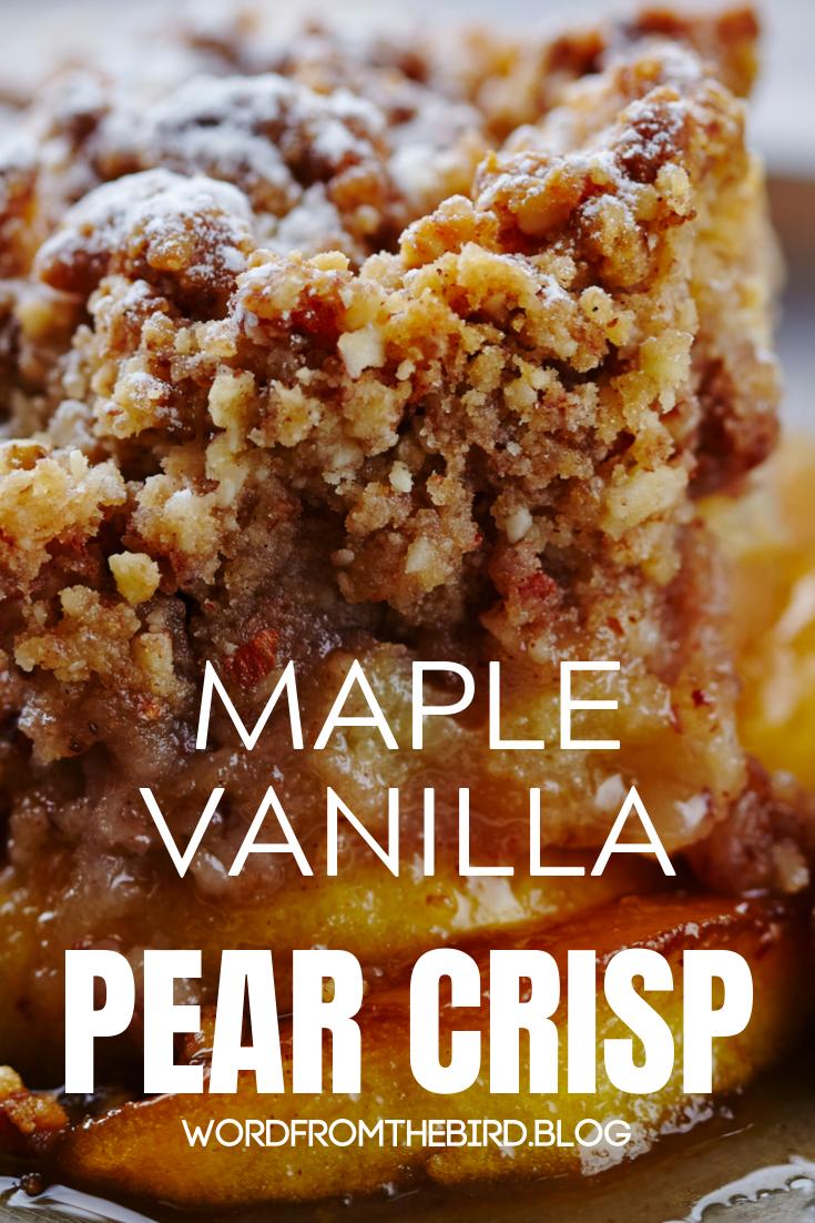 Maple Vanilla Pear Crisp fall favorite recipe.