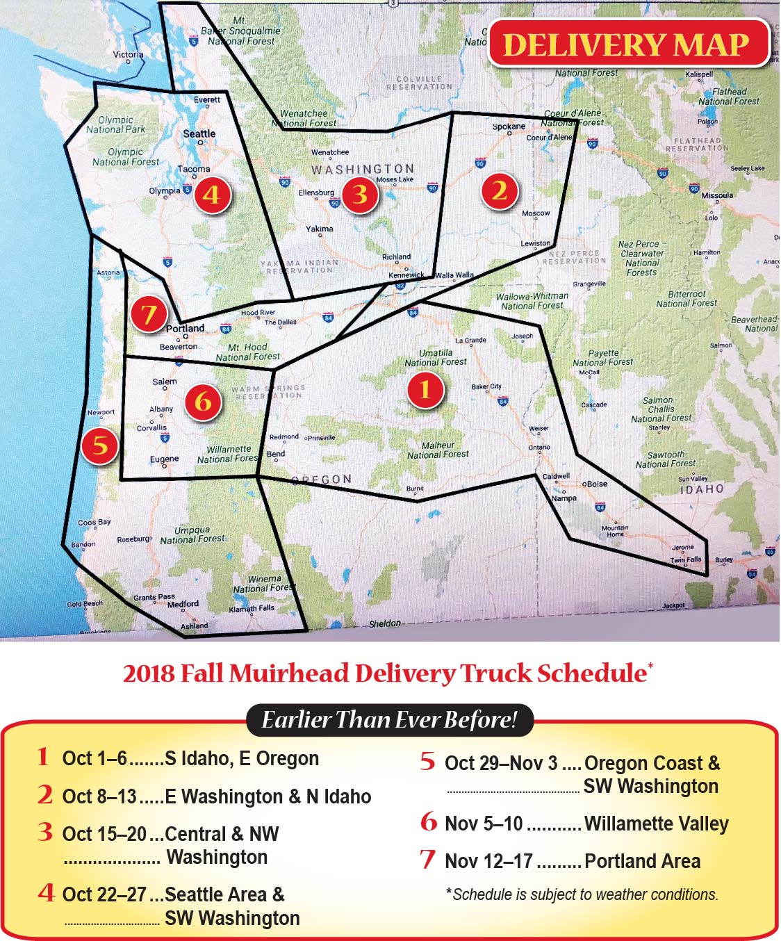 11/20/18 Delivery Schedule Update: Due to several delays, the dates displayed above are no longer accurate. For approximate dates for each area, please call us at 541-298-1660. Thank you.