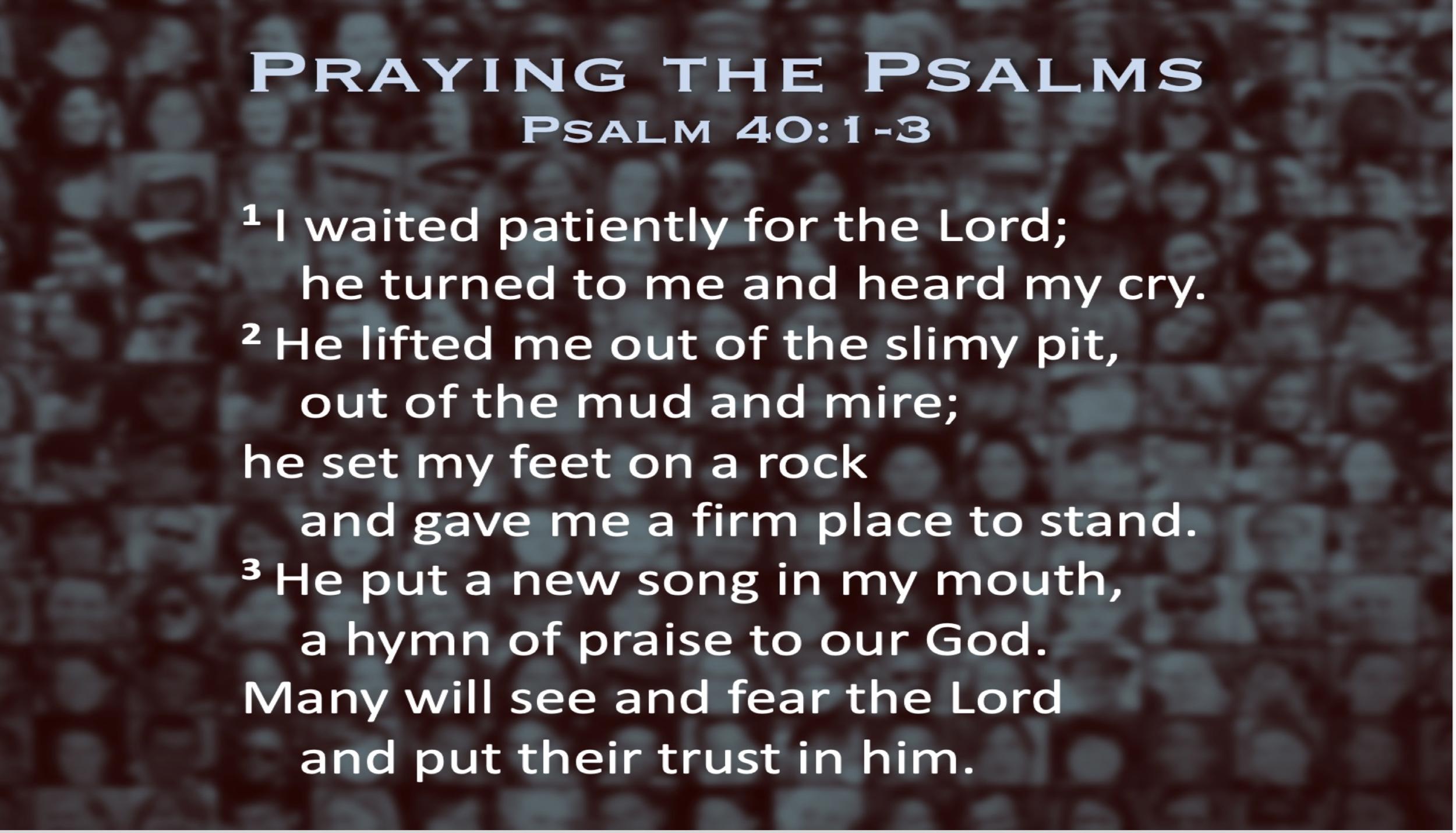 Psalm 40 pt. 1 (Scripture)