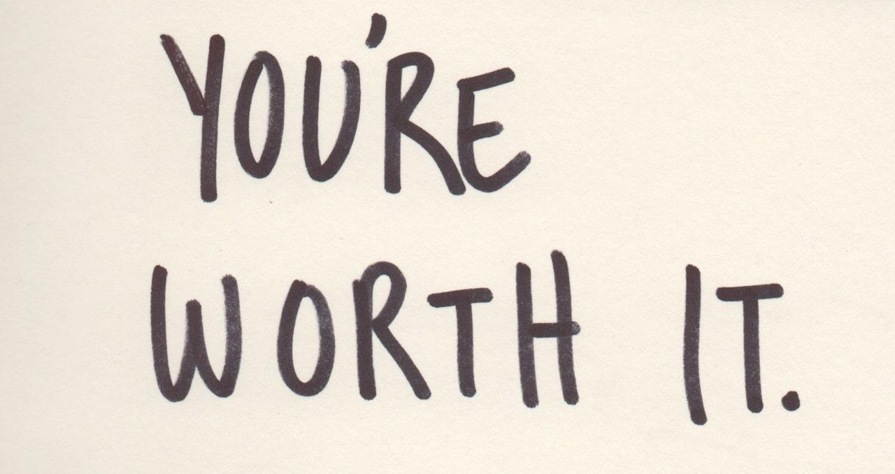 96258-You-re-Worth-It.jpg