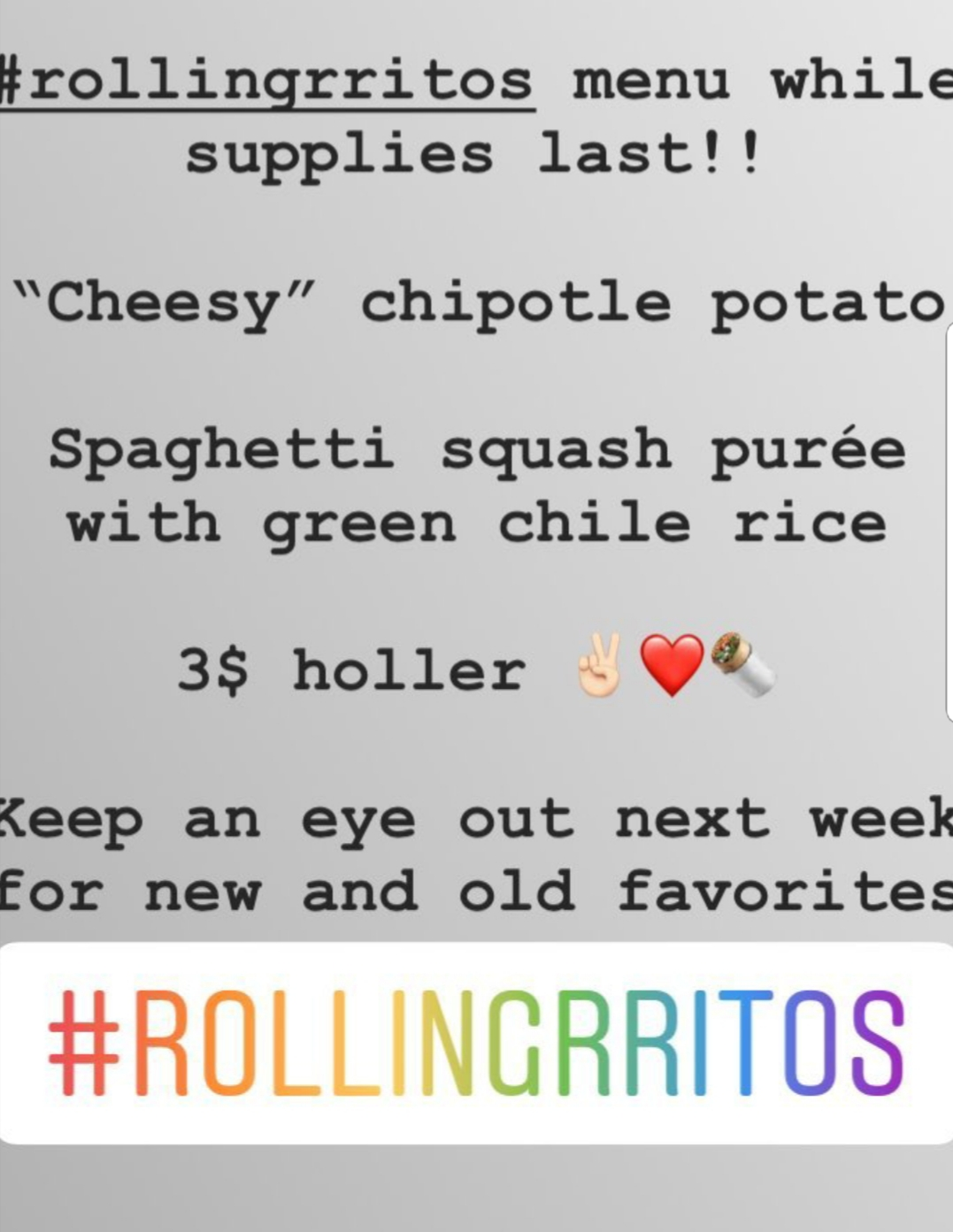 Burrito menu for the day - Get 'em while they last! Contact Cody Smith @ 575-621-1387 or message on FacebookORInstagram