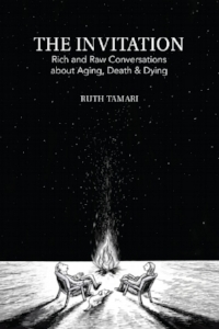 Ruth Tamari (The Invitation: Rich and Raw Conversations About Aging, Death & Dying)