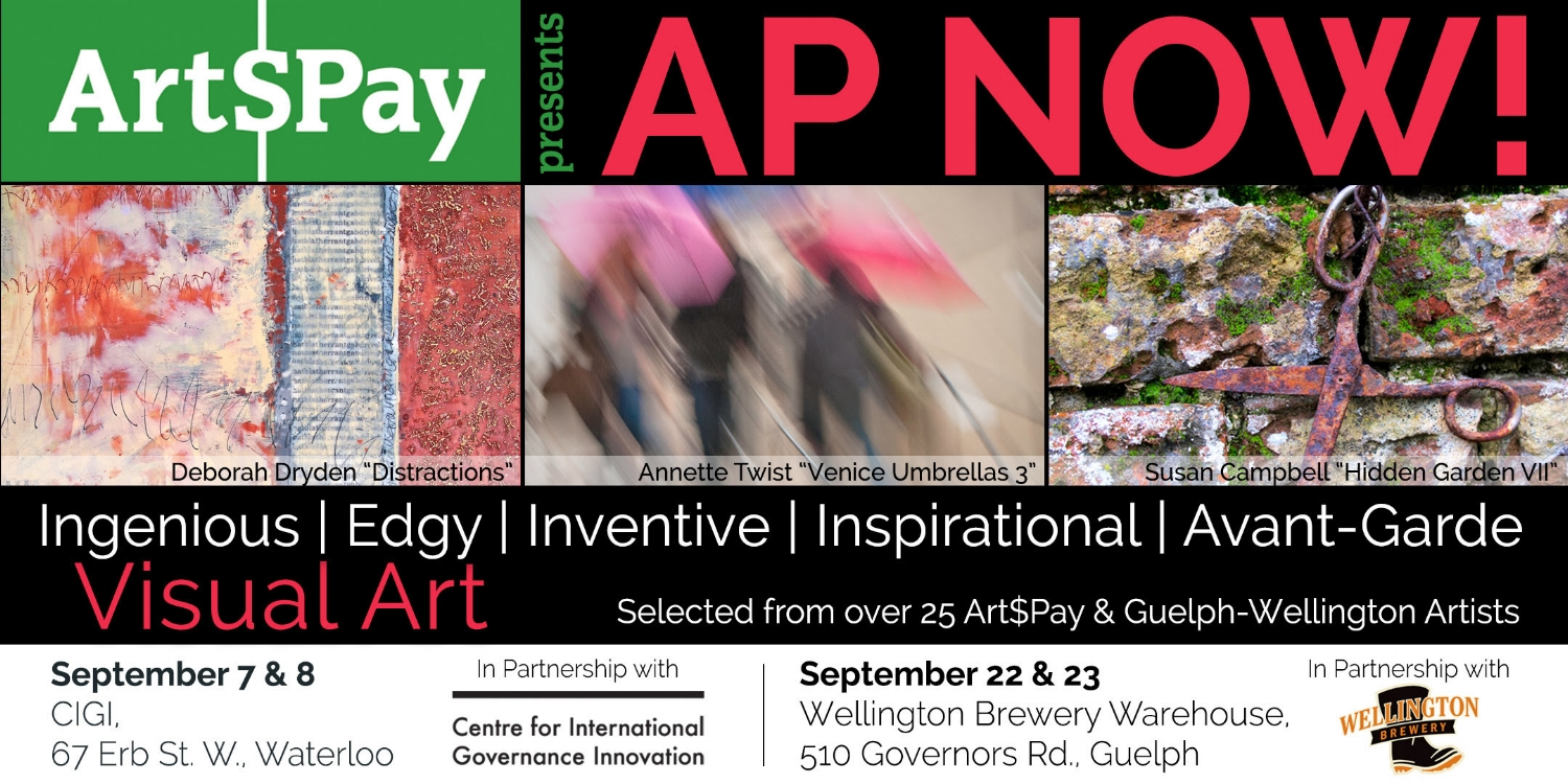 AP NOW! - September 7 & 8CIGI67 Erb St. W. WaterlooSeptember 22 & 23Wellington Brewery Warehouse510 Governors Rd. Guelph