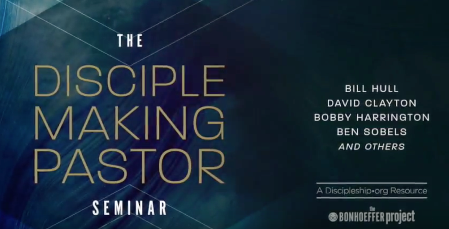 The Disciple-Making Pastor Online Curriculum -