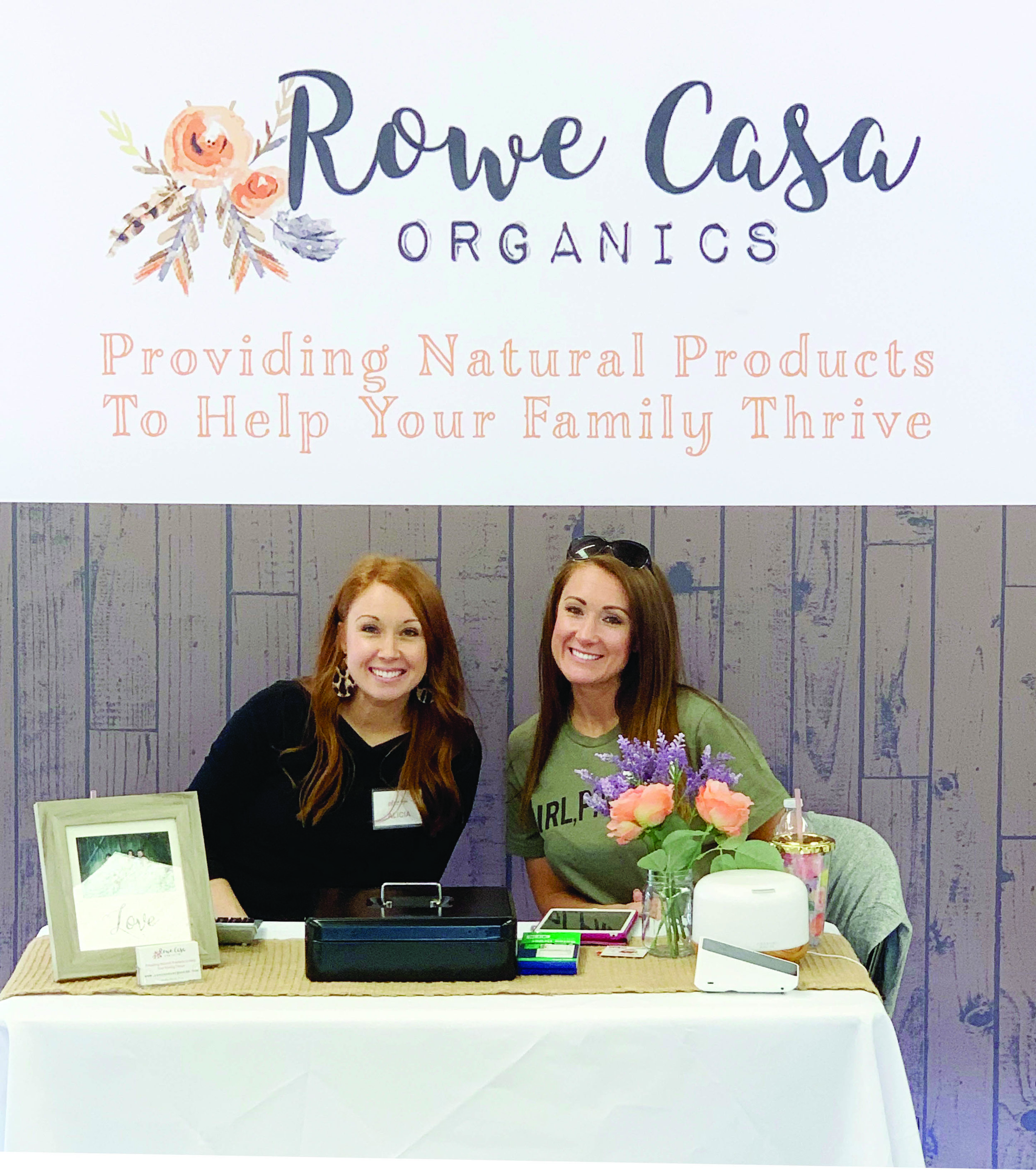 Jill's sister, Alicia (left), from Trophy Club, Texas, has played a huge part in Rowe Casa's success.