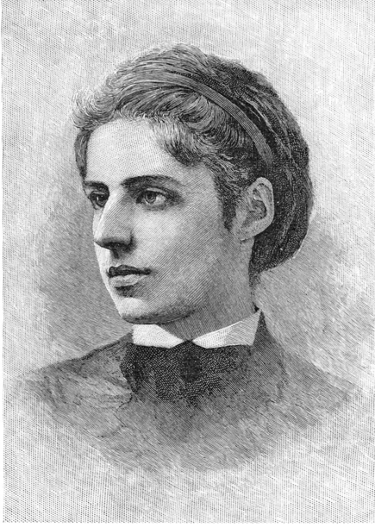 "Emma Lazarus was an American Jewish poet born in New York City.   She is best known for ""The New Colossus"", a sonnet written in 1883; its lines appear on a bronze plaque in the pedestal of the Statue of Liberty placed in 1903.   The sonnet was written for and donated to an auction, conducted by the ""Art Loan Fund Exhibition in Aid of the Bartholdi Pedestal Fund for the Statue of Liberty"" to raise funds to build the pedestal.  Emma Lazarus, c. 1872  T. Johnson and W. Kurtz -  https://archive.org/stream/lazarusemmapoem01lazarich#page/n7/mode/2up"