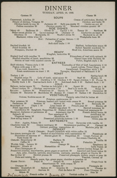 Dinner menu from Water St./ Beaver St. location, April 18, 1899. The reverse has the same menu in French.  Note that the prices are in cents, not dollars. Wow!