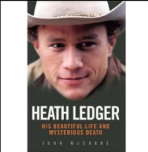 Heath Ledger: His Beautiful Life and Mysterious Death   is the first book-length  biography  of  Australian  actor  Heath Ledger  since his death on 22 January 2008, written by  British  journalist John McShane. [1]  [2]  It was published on 7 April 2008 by John Blake, in  London , and on 15 June 2008, in the  United States . [3]  [4]  [5]