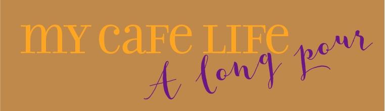 cafe+life+a+long+pour.jpg