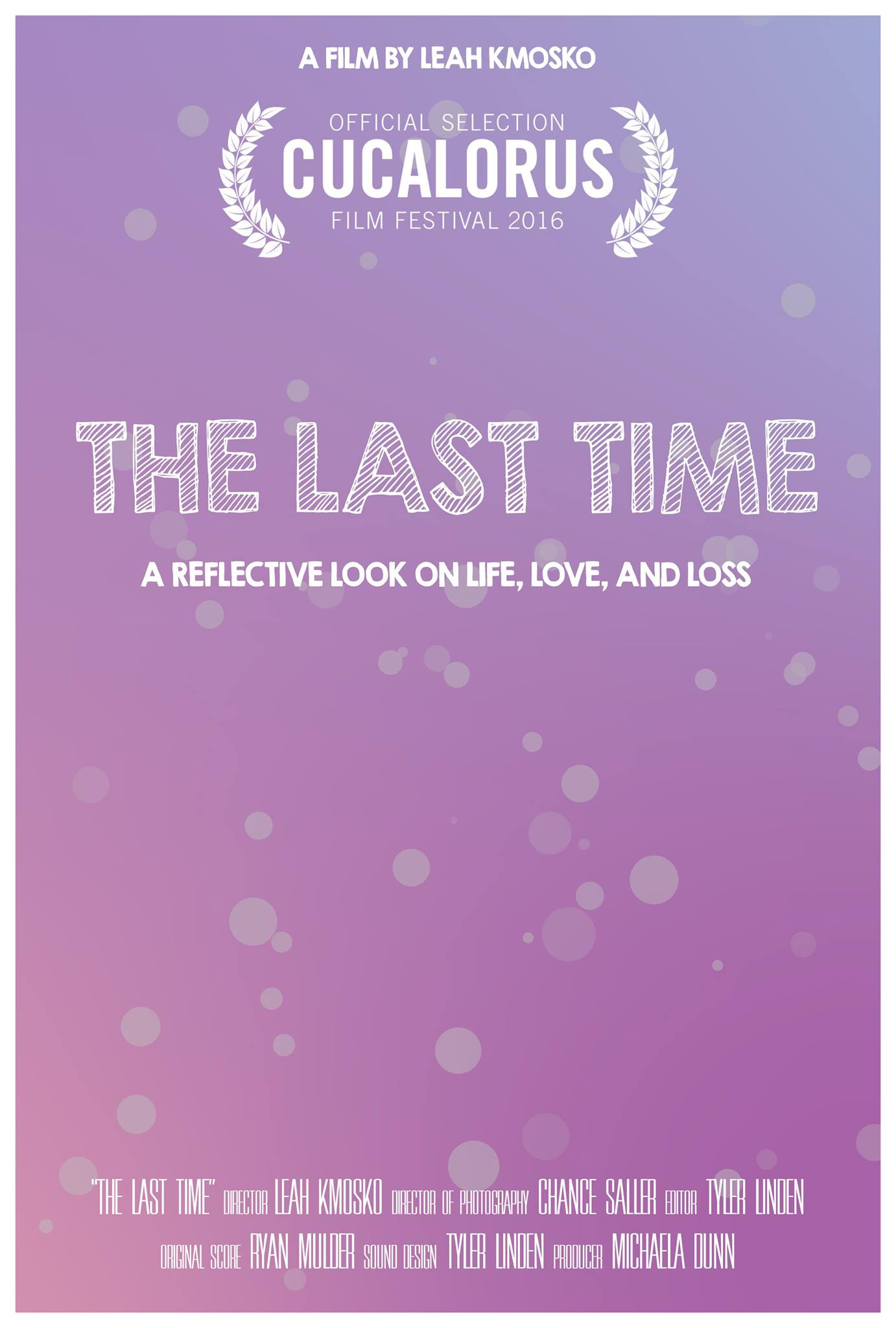 The last time - A Short Documentary FilmWritten and Directed by Leah Rae Kmosko