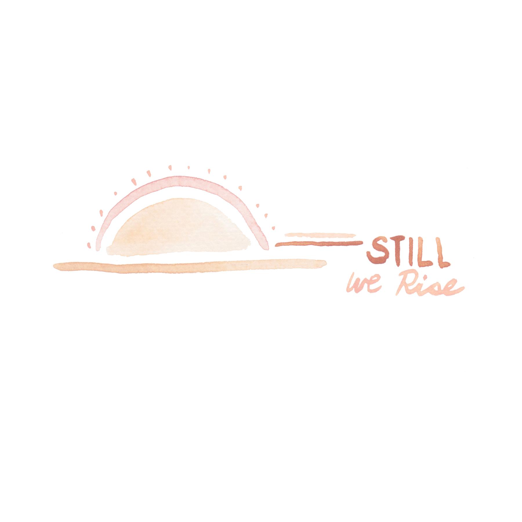 still we rise #2 by joya logue