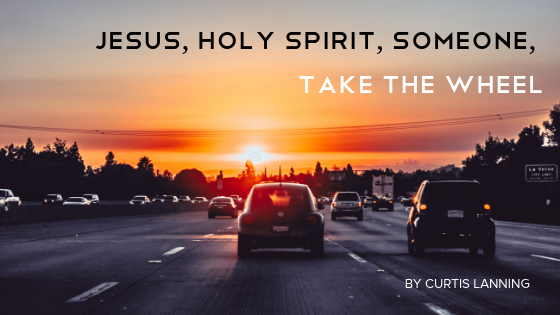 Holy Spirit, Jesus, Someone, Take the Wheel.png