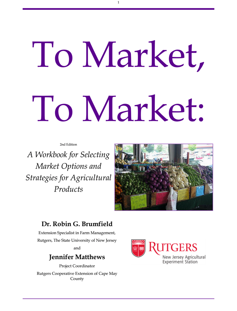 To Market, To Market: A Workbook for Selecting Market Option and Strategies for Agricultural Products.  Click to view PDF .