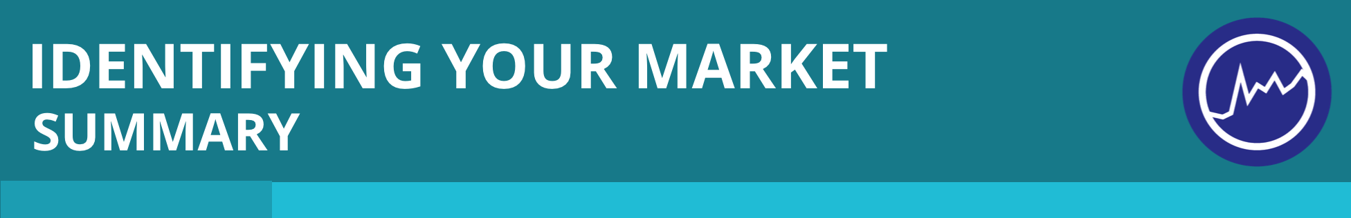 Header for Identifying Your Market Summary