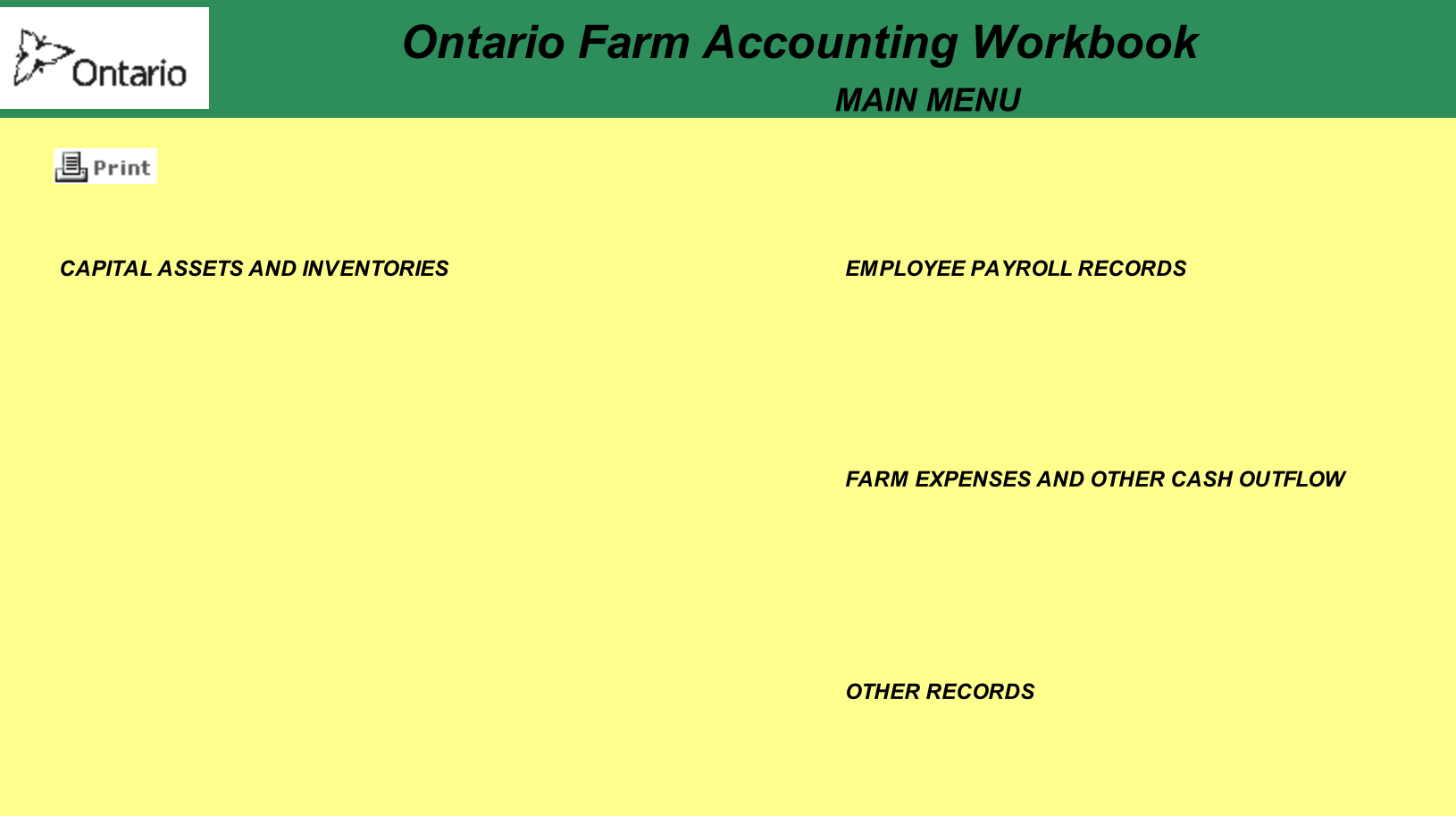 This spreadsheet from OMAFRA provides a through framework to assess costs and develop a financial plan for your farm business.