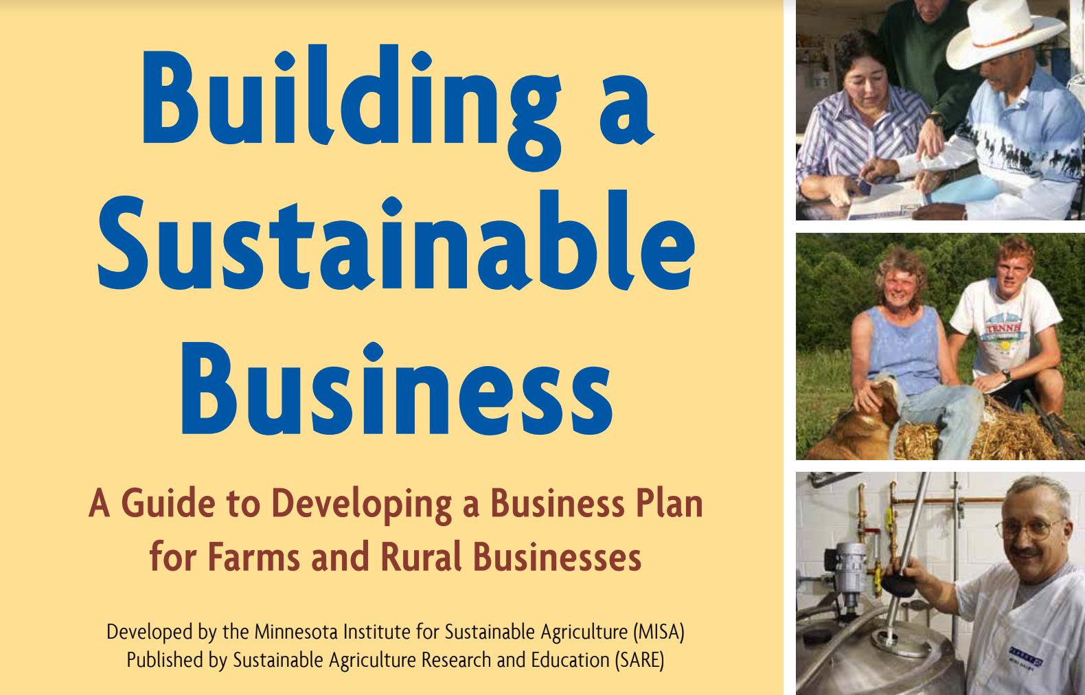This guide from the Minnesota Institute for Sustainable Agriculture provides more information, worksheets and ideas on Building a Sustainable Business. It is designed for farms and rural businesses.  Click to view this PDF.