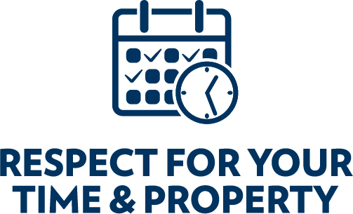 Respect for Your Time & Property
