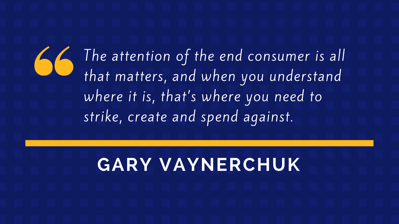 Gary Vaynerchuk Quote - The Attention Economy