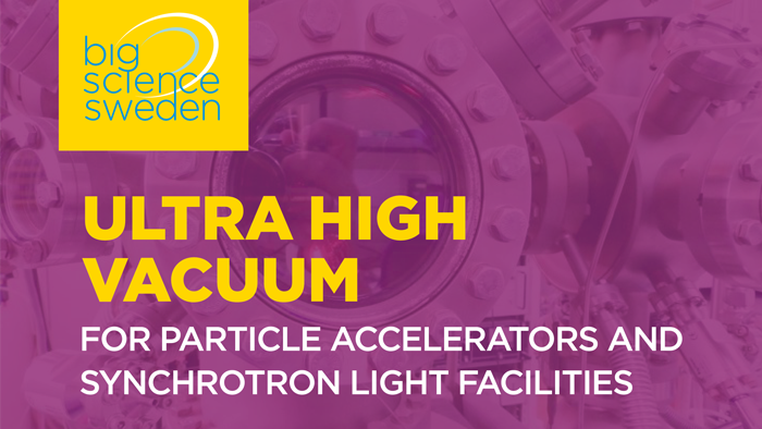 Big Science Sweden and Big Science DK invite members to sign up for a three-day training course in Ultra High Vacuum (UHV) for Particle Accelerators and Synchrotron Light Facilities.
