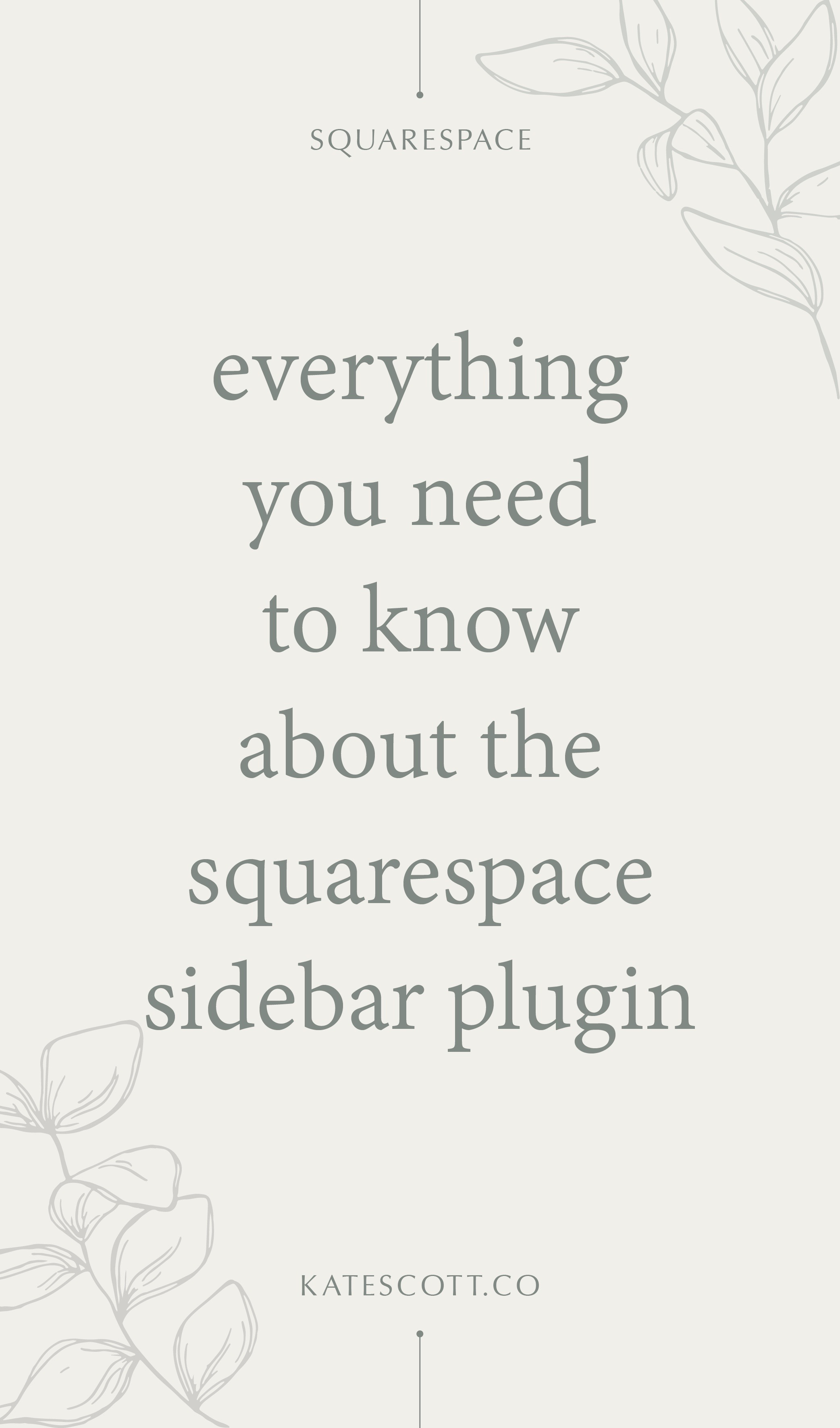 Everything You Need to Know About the Squarespace Sidebar Template | Squarespace Design | Squarespace Tips and Tricks | Squarespace Blog Design | Squarespace Blog Templates | Squarespace Plugins | #squarespace #squarespacedesign #squarespacetips #squarespaceplugins