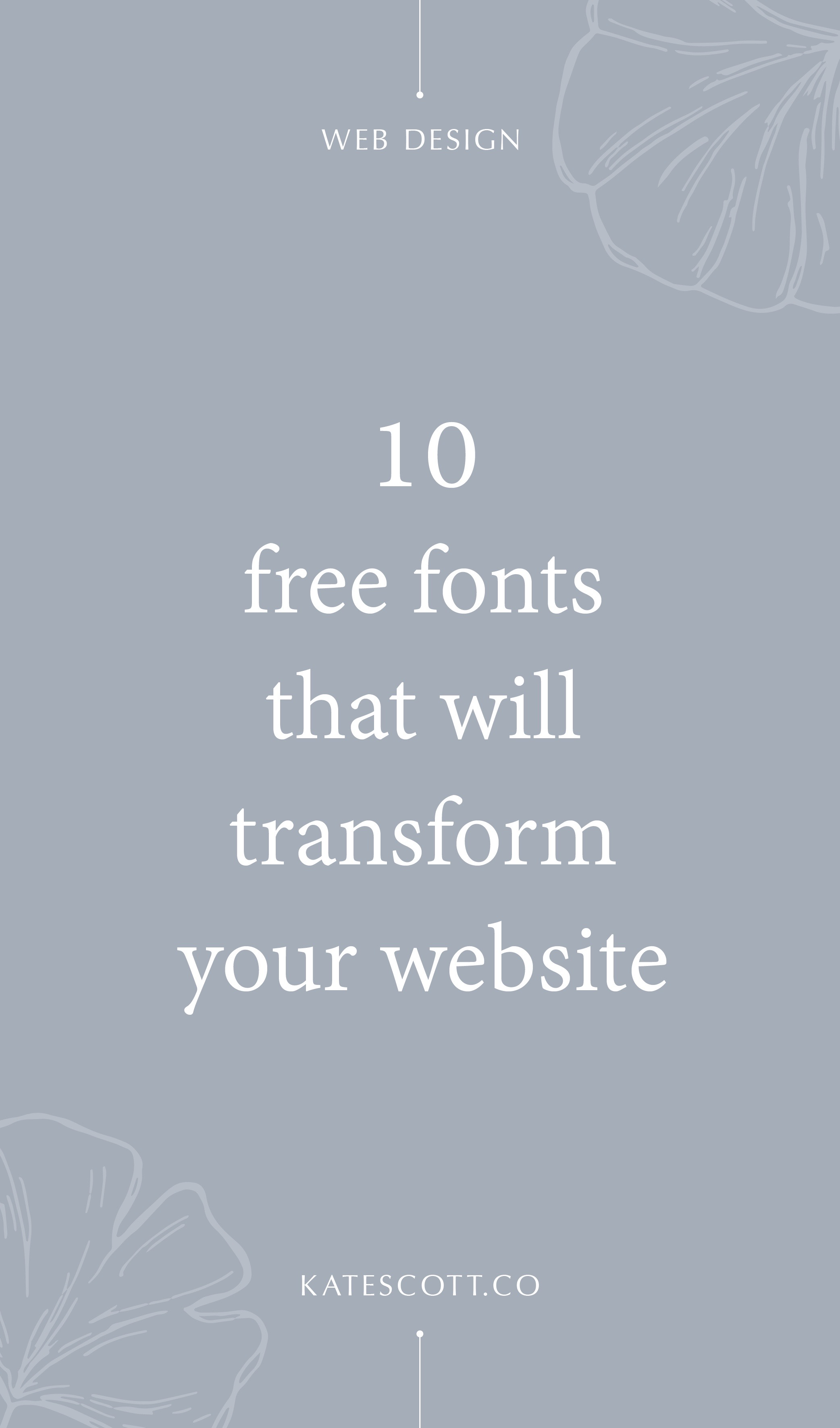 10 Free Fonts That Will Transform Your Website — Kate Scott
